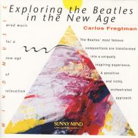 CD - Carlos Fregtman Exploring the Beatles  in the New Age