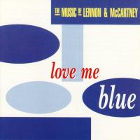 CD - Various Artists Love me blue - The Music of Lennon & McCartney