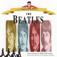 CD - Abbey Road I can't believe it's not The Beatles  (OST Sgt Pepper's lonely hearts club band)