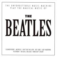 CD - Unforgettable Music Machine Play the magical music of Beatles
