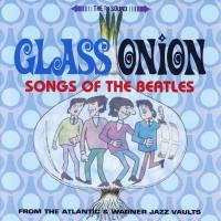 CD - Various Artists Glass Onion  (Songs of the Beatles)   Jazz