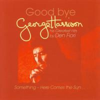 CD - Den Fiori Goodbye Geoge Harrison