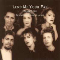 CD - Doubl 'O Six Lend me your ear (A Capella)