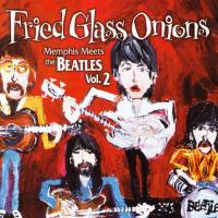 CD - Fried Glass Onions - Memphis Meets the Beatles Vol.2 - by: Billy Gibson Band