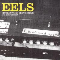 CD - Eels Sixteen Tons (Ten Songs)  2003 KRCW Session