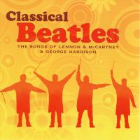 CD - Various Artists Classical Beatles - Songs of Lennon & McCartney & Harrison