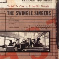 CD - Swingle Singers Ticket to Ride  - A Beatles Tribute