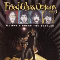 CD - Various Artists Fried Glass Onions Vol.3 (Memphis Rocks The Beatles)