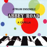 CD - Atrium Ensemble Abbey Road - A Capella