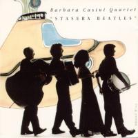 CD - Barbara Casini Quartet Stasera Beatles