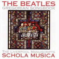 CD - The Beatles Gregorian Songbook - The Liverpool Manuscripts - by: Schola Musica