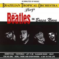 CD - Brazilian Tropical Orchestra The Beatles in Bossa Nova