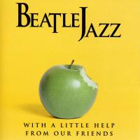 CD - BeatleJazz With a little help from our friends