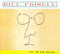 CD - Bill Frisell All we are saying (Lennon Tribute)