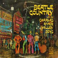 LP - Charles River Valley Boys (country) Beatle country