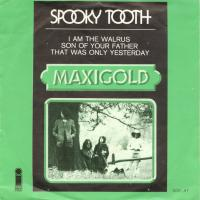 SINGLE - Spooky Tooth I am the walrus