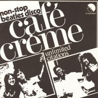 SINGLE - Cafe Creme Unlimited Citations - Non-Stop Beatles Disco