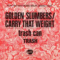 SINGLE - Trash Golden Slumbers / Carry that weight