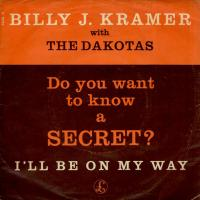 SINGLE - Billy Kramer & Dakotas Do you want to know / I'll be on my way