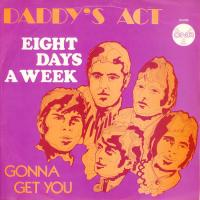 SINGLE - Daddy's Act Eight days a week  (2nd release)