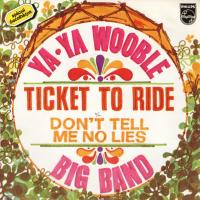 SINGLE - Ya-Ya Wooble Big Band Ticket to ride