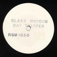SINGLE - Glass Museum Day tripper   (one-sided, Promo)