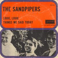 SINGLE - Sandpipers Louie, louie / Things we said today