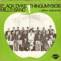 SINGLE - Black Dyke Mills Band Thingumybob / Yellow Submarine