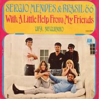 SINGLE - Sergio Mendes & Brasil '66 With a little help from my friends