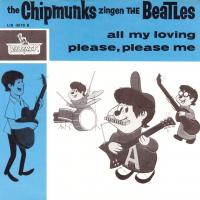 SINGLE - Chipmunks All my Loving / Please please me