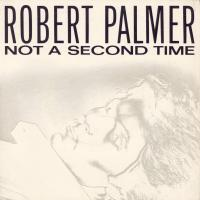 SINGLE - Robert Palmer Not a second time