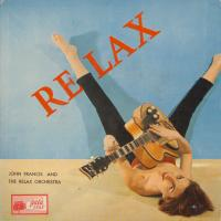 EP - Relax With 'The Relax' - by: John Francis & The Relax Orchestra