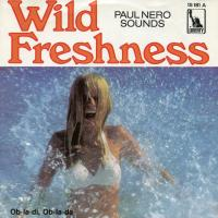 SINGLE - Paul Nero Sounds Wild Freshness / Ob-la-di Ob-la-da