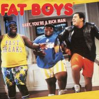 SINGLE - Fat Boys Baby, You're A Rich Man