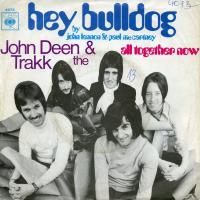 SINGLE - John Deen & The Trakk Hey Bulldog / All Together Now